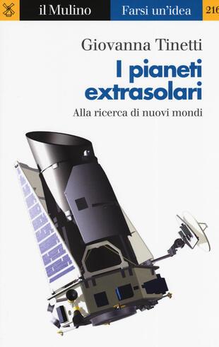 copertina I pianeti extrasolari. Alla ricerca di nuovi mondi nella nostra galassia