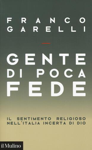 copertina Gente di poca fede. Il sentimento religioso nell'Italia incerta di Dio