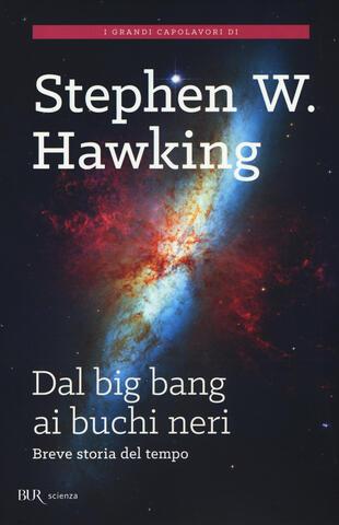 copertina Dal big bang ai buchi neri. Breve storia del tempo
