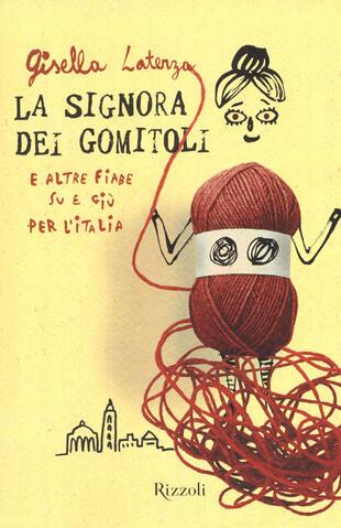copertina La signora dei gomitoli e altre fiabe su e giù per l'Italia