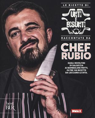 copertina Le ricette di Unti e bisunti raccontate da Chef Rubio