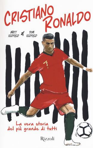 copertina Cristiano Ronaldo. La vera storia del più grande di tutti