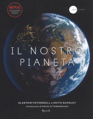 copertina Il nostro pianeta. Ediz. illustrata