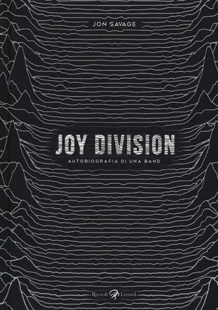 copertina Joy Division. Autobiografia di una band