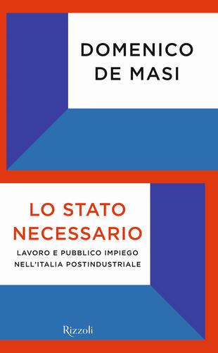 copertina Lo Stato necessario. Lavoro e pubblico impiego nell'Italia postindustriale