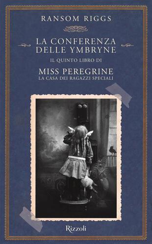 copertina La conferenza delle Ymbryne. Il quinto libro di Miss Peregrine. La casa dei ragazzi speciali