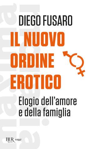 copertina Il nuovo ordine erotico. Elogio dell'amore e della famiglia