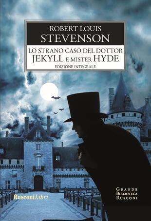 copertina Lo strano caso del Dottor Jekyll e Mister Hyde. Ediz. integrale