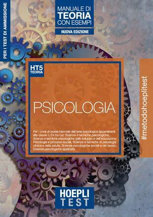 copertina Hoepli test. Psicologia. Manuale di teoria con esempi. Per i test di ammissione all'università
