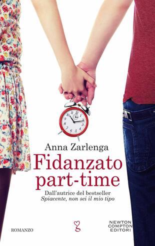 """Fidanzato part-time"""" di Anna Zarlenga - Cartonato - Anagramma - Il Libraio"""