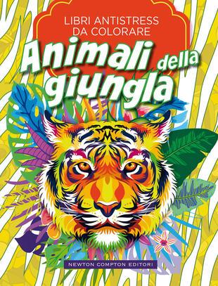 copertina Libri antistress da colorare. Animali della giungla