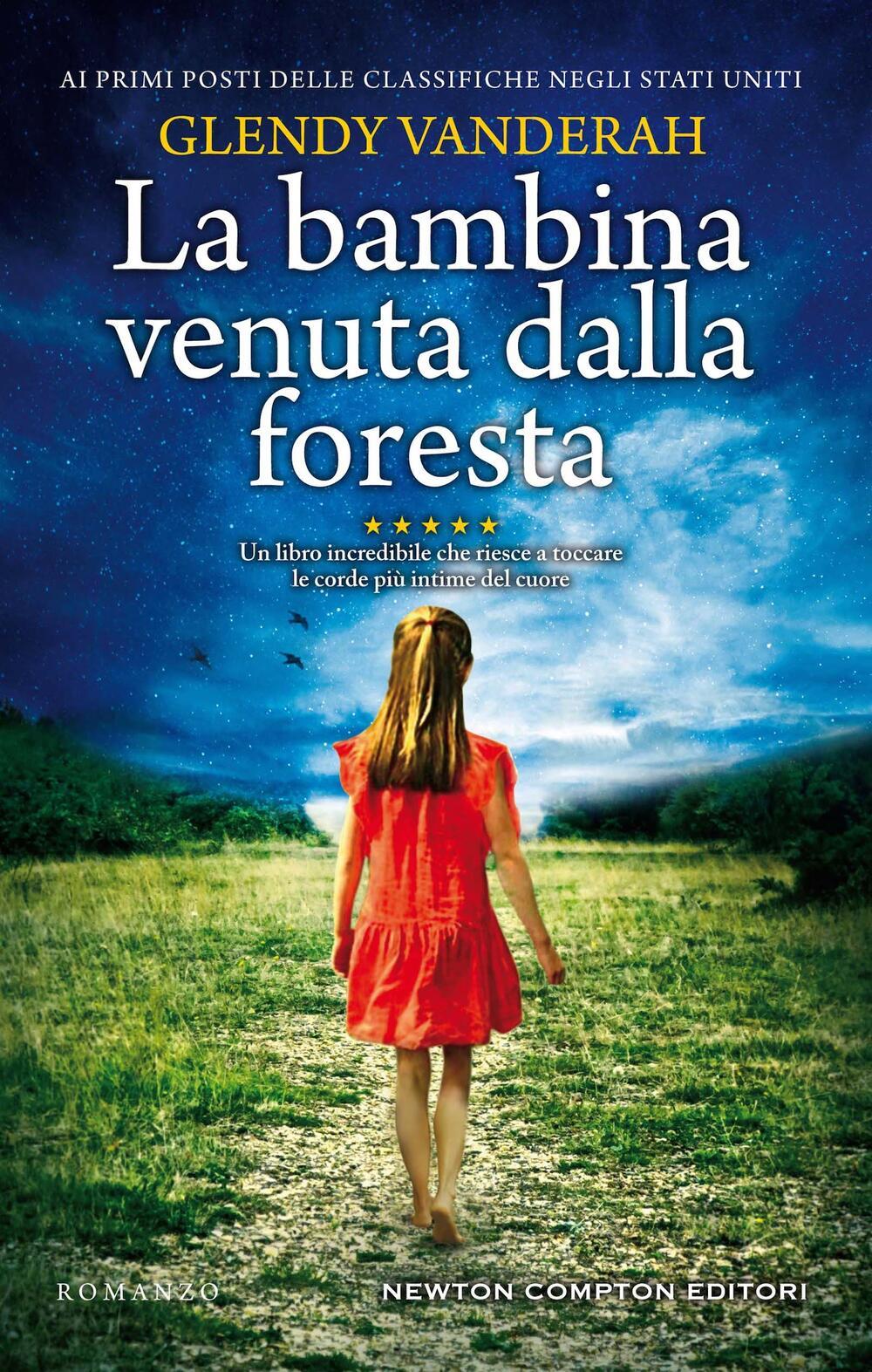 """La bambina venuta dalla foresta"""" di Glendy Vanderah - Cartonato - 3.0 - Il  Libraio"""