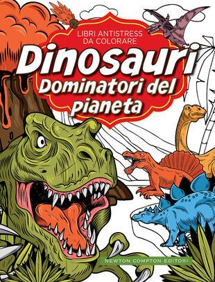 copertina Libri antistress da colorare. Dinosauri: dominatori del pianeta