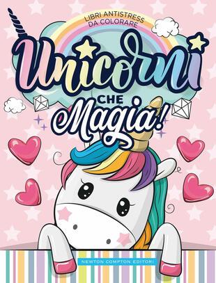 copertina Libri antistress da colorare. Unicorni che magia!