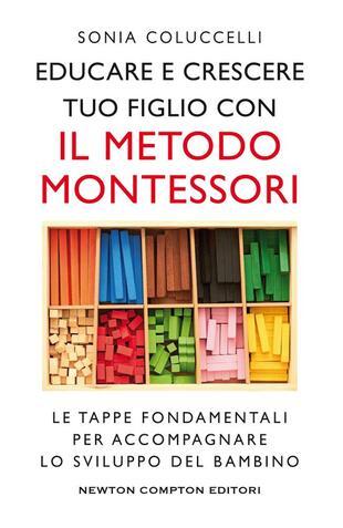 copertina Educare e crescere tuo figlio con Il Metodo Montessori. le tappe fondamentali