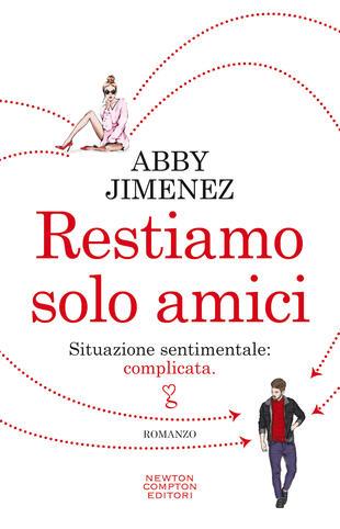 """Restiamo solo amici"""" di Abby Jimenez - Brossura - Anagramma - Il Libraio"""