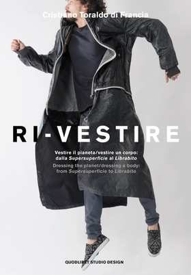 Ri-vestire. Vestire il pianeta/vestire un corpo: dalla «Supersuperficie» al «Labirinto»- Dressing the planet/dressing a body: from  «Supersuperficie» to «Labirinto».