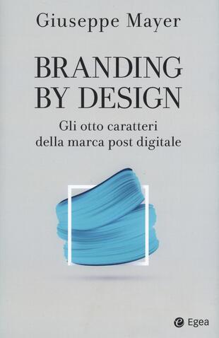 copertina Branding by design. Gli otto caratteri della marca post digitale