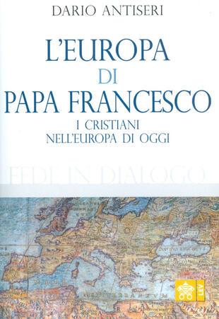copertina L' Europa di Papa Francesco. I cristiani nell'europa di oggi