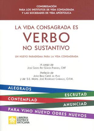 copertina La vida consagrada es verbo no sustantivo. Un nuevo paradigma para la vida consagrada