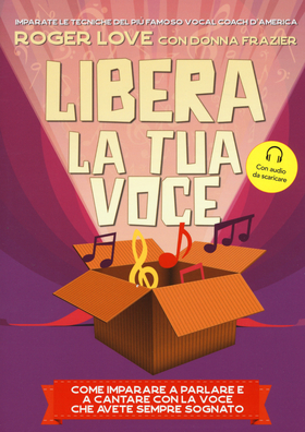 Libera la tua voce. Con File audio per il download