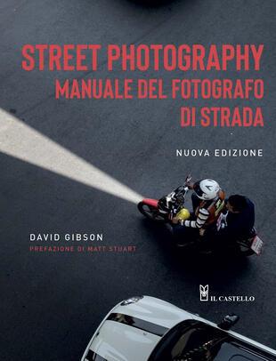 copertina Street photography. Manuale del fotografo di strada