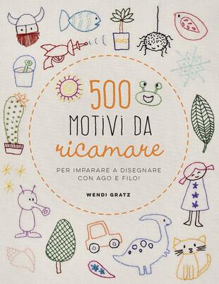 copertina 500 motivi da ricamare per imparare a disegnare con ago e filo!