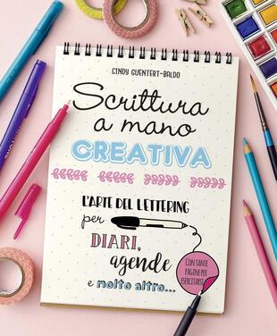 copertina Scrittura a mano creativa. L'arte del lettering per diari, agende e molto altro...