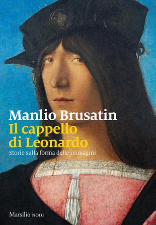 copertina Il cappello di Leonardo. Storie sulla forma delle immagini