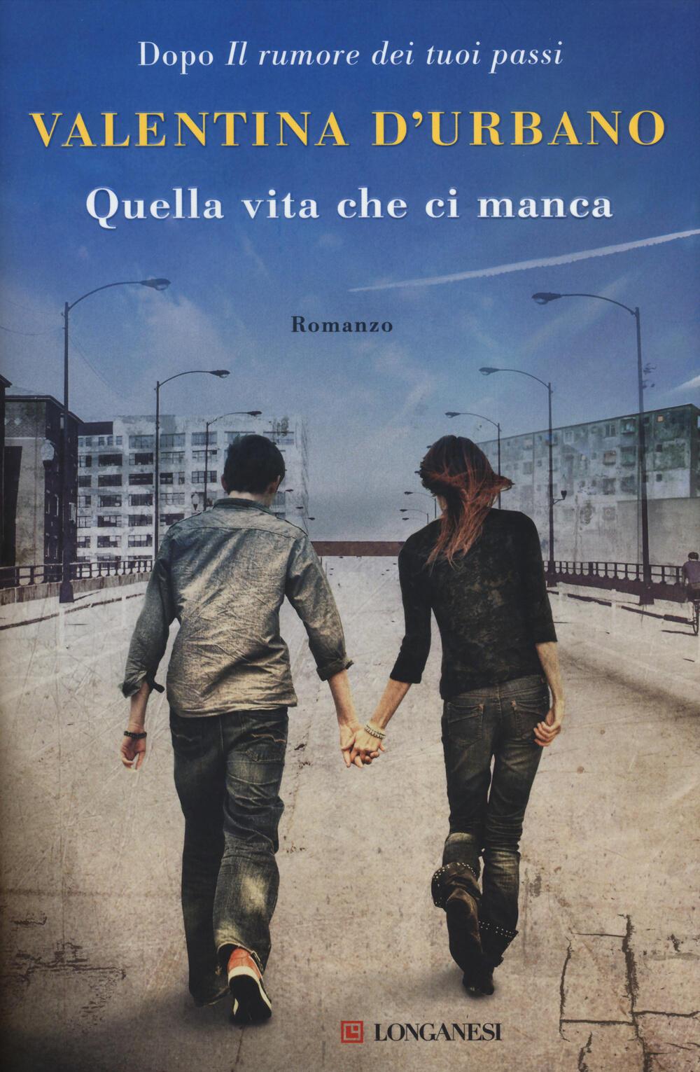 """Quella vita che ci manca"""" di Valentina D'Urbano - Cartonato - LA GAJA  SCIENZA - Il Libraio"""