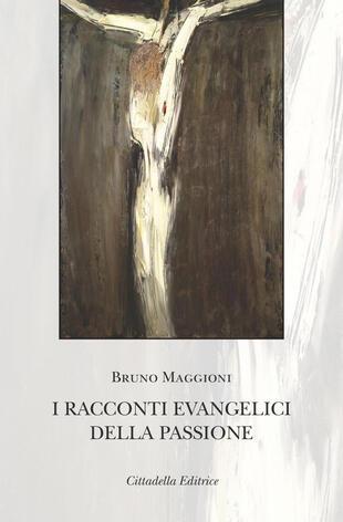 copertina I racconti evangelici della passione