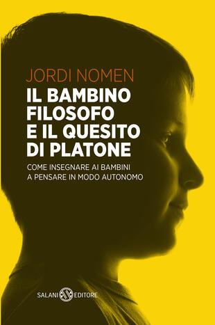 copertina Il bambino filosofo e il quesito di Platone