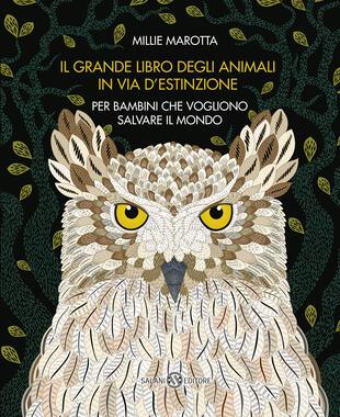 copertina Il grande libro degli animali in via d'estinzione per bambini che vogliono salvare il mondo