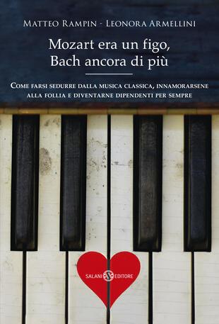 copertina Mozart era un figo, Bach ancora di più