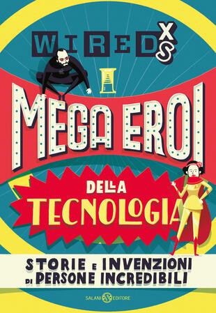 copertina WIRED XS - Mega eroi della tecnologia