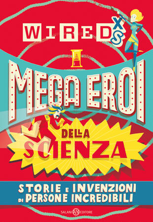 copertina WIRED XS - Mega eroi della scienza