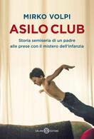 Mirko Volpi presenta 'Asilo Club' a Sommo
