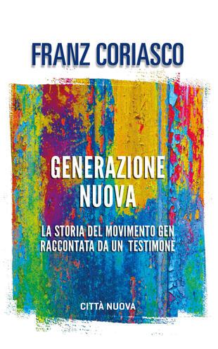 copertina Generazione nuova. La storia del movimento Gen raccontata da un testimone