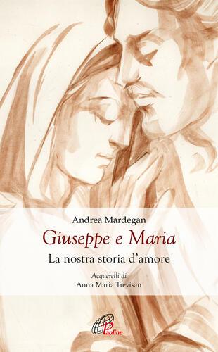 copertina Giuseppe e Maria. La nostra storia d'amore