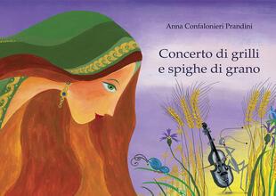 copertina Concerto di grilli e spighe di grano. Ediz. illustrata