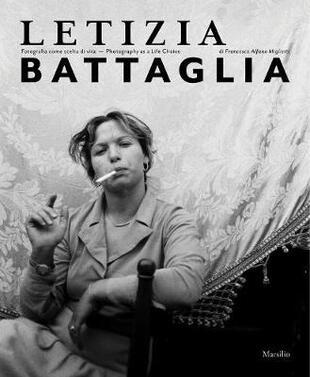 copertina Letizia Battaglia. Fotografia come scelta di vita. Ediz. italiana e inglese