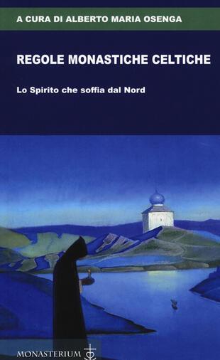 copertina Regole monastiche celtiche. Lo Spirito che soffia dal Nord