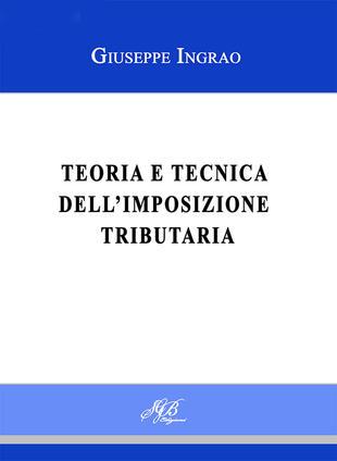 copertina Teoria e tecnica dell'imposizione tributaria