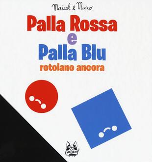 copertina Palla Rossa e Palla Blu rotolano ancora. Ediz. a colori