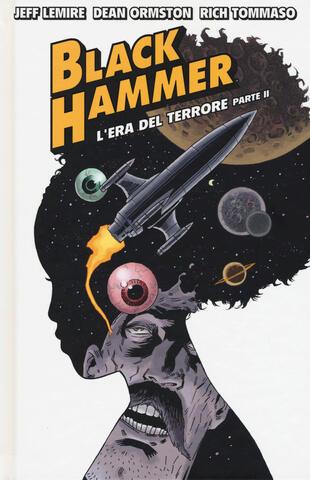 copertina Black Hammer. Vol. 4: L' era del terrore. Parte II