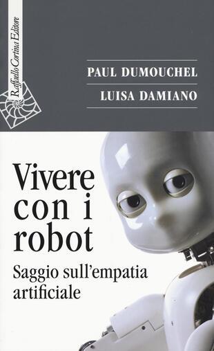 copertina Vivere con i robot. Saggio sull'empatia artificiale