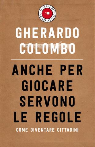 """Gherardo Colombo presenta """"Anche per giocare servono le regole"""""""