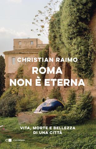 """Christian Raimo presenta """"Roma non è eterna"""""""