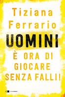 """Tiziana Ferrario presenta """"Uomini, è ora di giocare senza falli"""""""