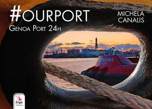 copertina #Ourport. Genoa Port 24h. Ediz. illustrata